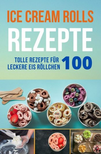 Ice Cream Rolls Rezepte