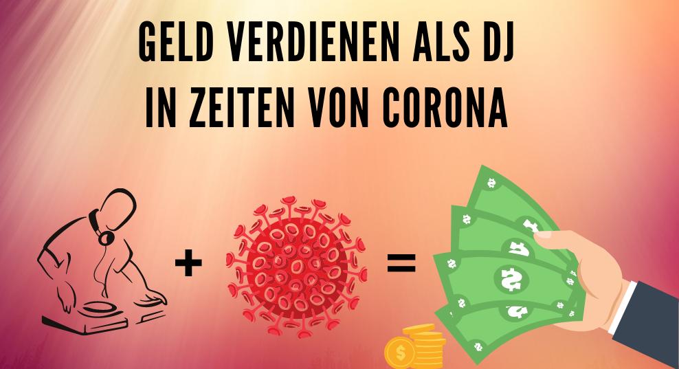 Geld verdienen als DJ in Zeiten von Corona